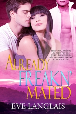 Already Freakn' Mated (Freakn' Shifters, #3)