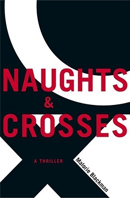 Naughts & Crosses (Noughts & Crosses, #1)