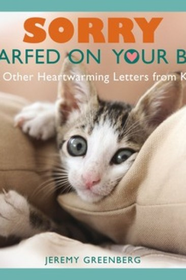 Early Review – Sorry I Barfed on Your Bed: (and Other Heartwarming Letters from Kitty) by Jeremy Greenberg
