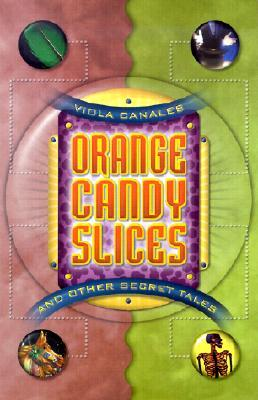 Orange Candy Slices: And Other Secret Tales