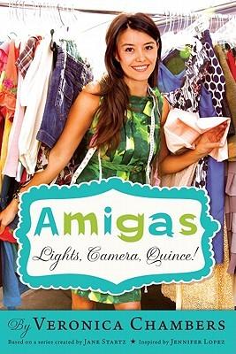 Lights, Camera, Quince! (Amigas, #2)