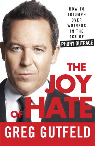 The Joy of Hate by Greg Gutfield