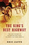 The King's Best Highway: The Lost History of the Boston Post Road, the Route That Made America