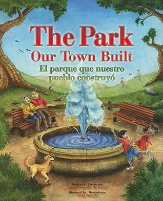 The Park Our Town Built/El Parque Que Nuestro Pueblo Construyo