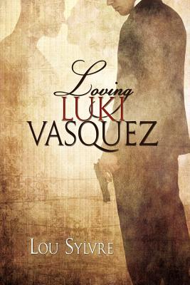 Loving Luki Vasquez (Vasquez & James, #1)
