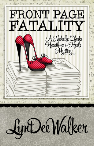 Front Page Fatality (A Headlines in High Heels Mystery #1)