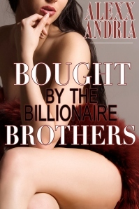 Bought By The Billionaire Brothers (Buchanan Brothers, #1)