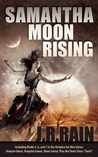 Samantha Moon Rising (Vampire for Hire, #5-7, Teeth 1.5)