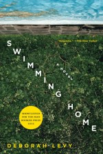 Early Review – Swimming Home: A Novel by Deborah Levy