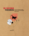 30-Second Theories: