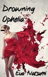 Drowning Ophelia (Drowning Ophelia, #1)