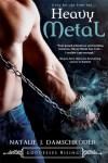 Heavy Metal by Natalie J. Damschroder