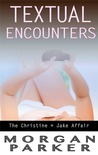 Textual Encounters (The Christine + Jake Affair, #1)