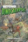 Beyond Dinocalypse (Dinocalypse Trilogy, #2)