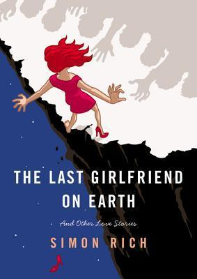 Book Review: The Last Girlfriend on Earth by Simon Rich