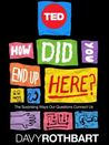 How Did You End Up Here?: The Surprising Ways Our Questions Connect Us