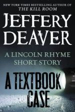 Early Review – A Textbook Case (A Lincoln Rhyme Short Story) by Jeffery Deaver