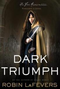 Early Review – Dark Triumph (His Fair Assassin #2) by R.L. LaFevers