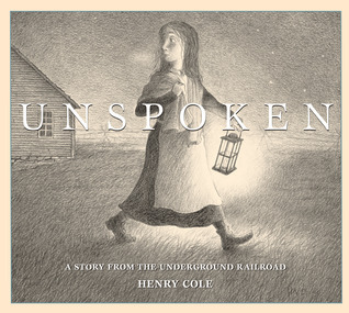 Unspoken: A Story From the Underground Railroad