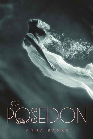 Of Poseidon by Anna Banks Review: Featuring the densest mermaid ever