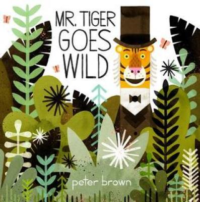 https://www.goodreads.com/book/show/17333265-mr-tiger-goes-wild?ac=1