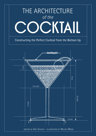 Architecture of the Cocktail by Amy Zavatto