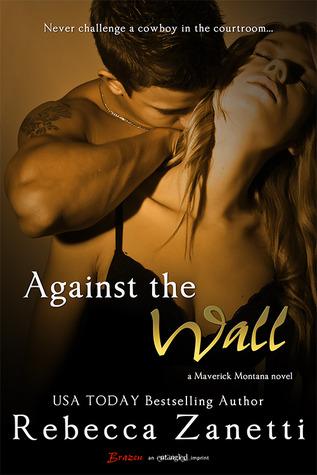 Against the Wall (Maverick Montana, #1)