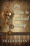 My Name Is Michael Bishop