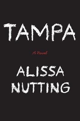 Book Review: Tampa by Alissa Nutting