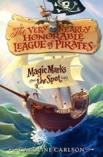 Early Review – Magic Marks the Spot (The Very Nearly Honorable League of Pirates #1) by Caroline Carlson