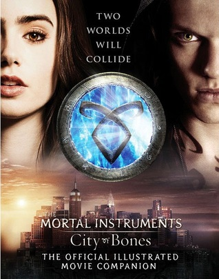 City of Bones: The Official Illustrated Movie Companion