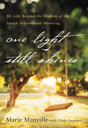 One Light Still Shines: My Life Beyond the Shadow of the Amish Schoolhouse Shooting