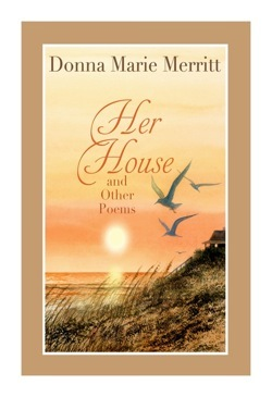 Her House and Other Poems by Donna Marie (Pitino) Merritt