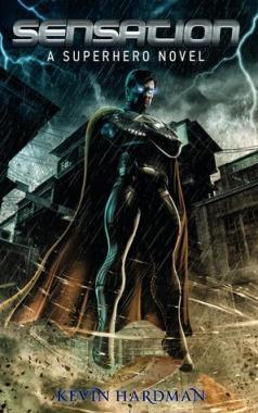 Sensation: A Superhero Novel (Kid Sensation, #1)