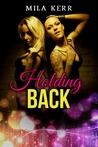 Holding Back