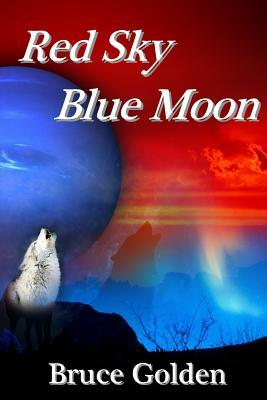 Red Sky Blue Moon by Bruce Golden