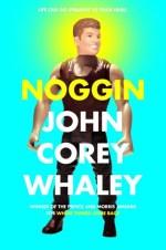 Noggin by John Corey Whaley | Book Review