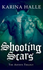 Release Day Feature + Giveaway! Shooting Scars (The Artists Trilogy #2) by Karina Halle