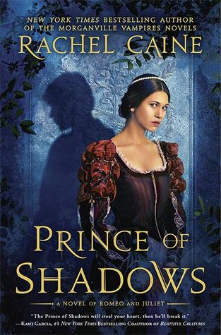 Prince of Shadows by Rachel Caine Review: Masterful Romeo & Juliet retelling