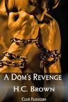 A Dom's Revenge (Club Floggers, #2)