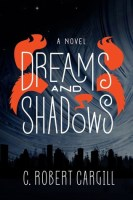 Book Review – Dreams and Shadows by C. Robert Cargill