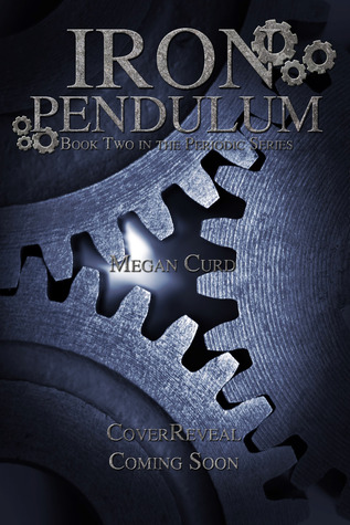 Iron Pendulum (The Periodic Series, #2)