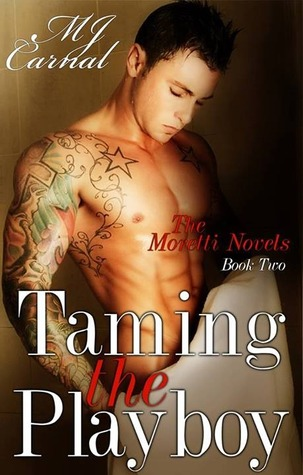 Taming The Playboy (Moretti Novels, #2)