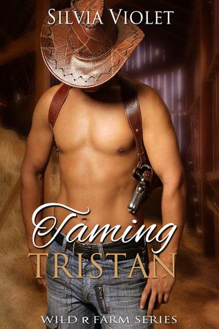 Taming Tristan (Wild R Farm, #3.5)