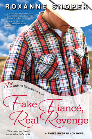 Fake Fiance, Real Revenge (Three River Ranch, #3)