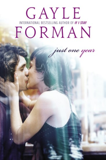 Early Review – Just One Year (Just One Day #2) by Gayle Forman