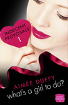 What's a Girl to Do? (Indecent Proposals #1)