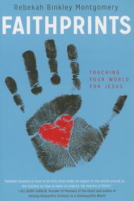 Faithprints: Touching Your World for Jesus