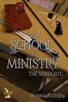 The Windgate (The School of Ministry, Book 1)