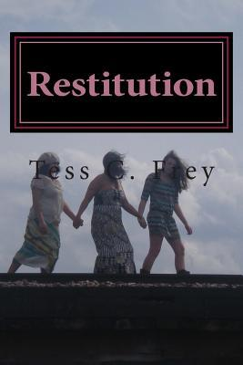 Restitution by Tess C. Frey